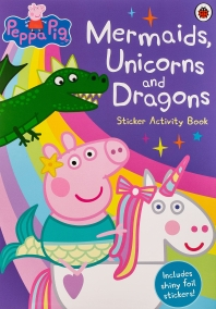 [해외]Peppa Pig: Mermaids, Unicorns and Dragons Sticker Activity Book
