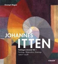Johannes Itten: Catalogue Raisonne Vol. I.