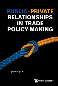 Public-Private Relationships in Trade Policy-Making
