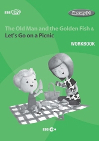 The Old Man and the Golden Fish & Let's Go on a Picnic 워크북(Level 1)(EBS 초목달)(Mercury(머큐리) 3