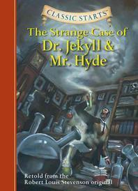 The Strange Case of Dr.Jekyll and Mr.Hyde(Classic Starts 13)