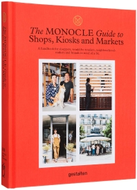 The Monocle Guide to Shops, Kiosks and Markets
