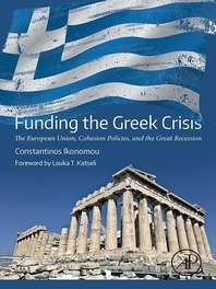 Funding the Greek Crisis  The European Union, Cohesion Policies, and the Great Recession