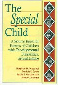 Special Child : A Source Book for Parents of Children With Developmental Disabilities