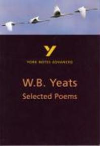 York Notes Advanced on Selected Poems of W.B. Yeats
