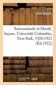 Souverainete Et Liberte, Lecons. Universite Colombia, New-York, 1920-1921