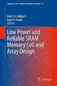 [해외]Low Power and Reliable Sram Memory Cell and Array Design