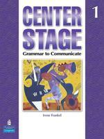 CENTER STAGE. 1(GRAMMAR TO COMMUNICATE)