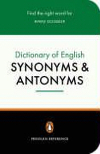The Penguin Dictionary of English Synonyms & Antonyms