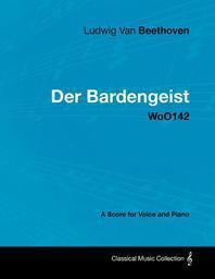 [해외]Ludwig Van Beethoven - Der Bardengeist - Woo142 - A Score for Voice and Piano (Paperback)