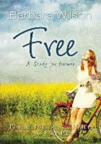 Free for Women; Finding Freedom and Healing for Your Past