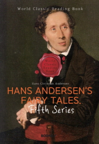 안데르센 동화. 5집 : Hans Andersen's Fairy Tales. Fifth Series (영문판)
