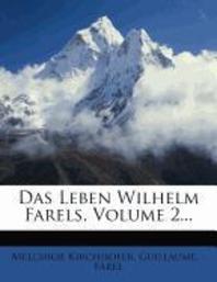 Das Leben Wilhelm Farels, Volume 2...