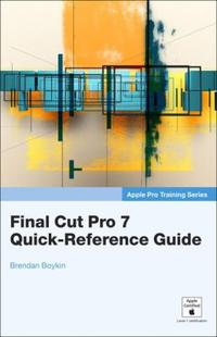 Final Cut Pro 7 Quick-Reference Guide
