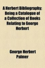 A Herbert Bibliography; Being a Catalogue of a Collection of Books Relating to George Herbert