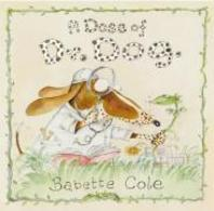 A Dose of Dr. Dog. Babette Cole