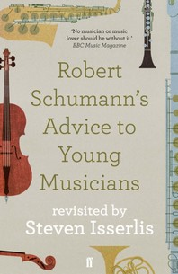 [해외]Robert Schumann's Advice to Young Musicians