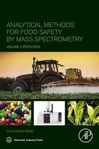 Analytical Methods for Food Safety by Mass Spectrometry  Volume I Pesticides