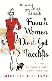 [해외]French Women Don't Get Facelifts (Papaerback)