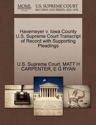 Havemeyer V. Iowa County U.S. Supreme Court Transcript of Record with Supporting Pleadings