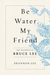 [해외]Be Water, My Friend