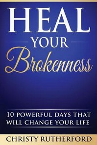 Heal Your Brokenness