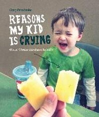 [해외]Reasons My Kid is Crying (Hardcover)