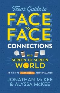 [해외]The Teen's Guide to Face-To-Face Connections in a Screen-To-Screen World (Paperback)