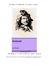 렘브란트 네덜란드화가. The Book of Rembrandt, by Josef Israels