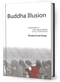 Buddha Illusion - The English edition of this weird world seen by a mathematician