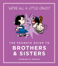 The Peanuts Guide to Brothers and Sisters