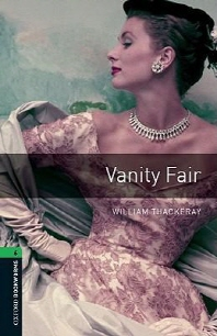 Oxford Bookworms Library Stage 6: Vanity Fair