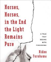 [해외]Horses, Horses, in the End the Light Remains Pure