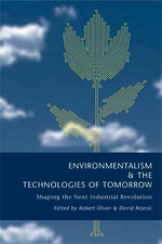 Environmentalism & The Technologies Of Tomorrow : Shaping The Next Industrial Revolution