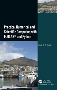 [해외]Practical Numerical and Scientific Computing with Matlab(r) and Python