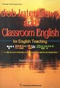 JOB INTERVIEWS AND CLASSROOM ENGLISH(T:3포함)