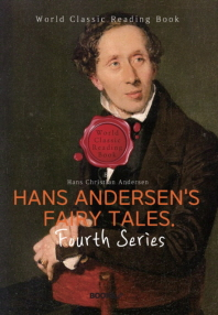 안데르센 동화. 4집: Hans Andersen's Fairy Tales. Fourth Series (영문판)