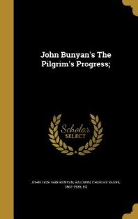 John Bunyan's the Pilgrim's Progress;