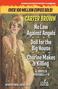 No Law Against Angels / Doll for the Big House / Chorine Makes a Killing