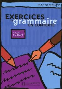 Exercices de grammaire en contexte : Niveau Avence ( Livre)