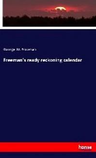 Freeman's ready reckoning calendar