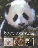 Baby Animals : An Irresistible Collection of Nature's Young