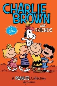 Charlie Brown and Friends ( Peanuts Kids #2 )