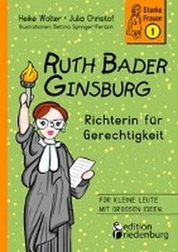 [해외]Ruth Bader Ginsburg - Richterin fuer Gerechtigkeit