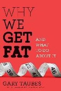 [해외]Why We Get Fat (Hardcover)