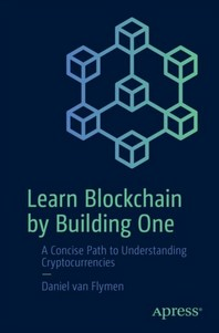 Learn Blockchain by Building One