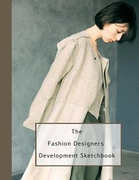 The Fashion Designers Development Sketchbook