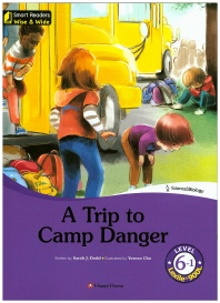 A Trip to Camp Danger Level 6-1(CD1장포함)(Smart Readers Wise & Wide)