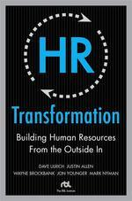HR Transformation: Building Human Resources from the Inside Out