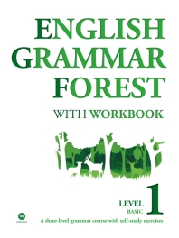 English Grammar Forest with Workbook Level. 1: Basic